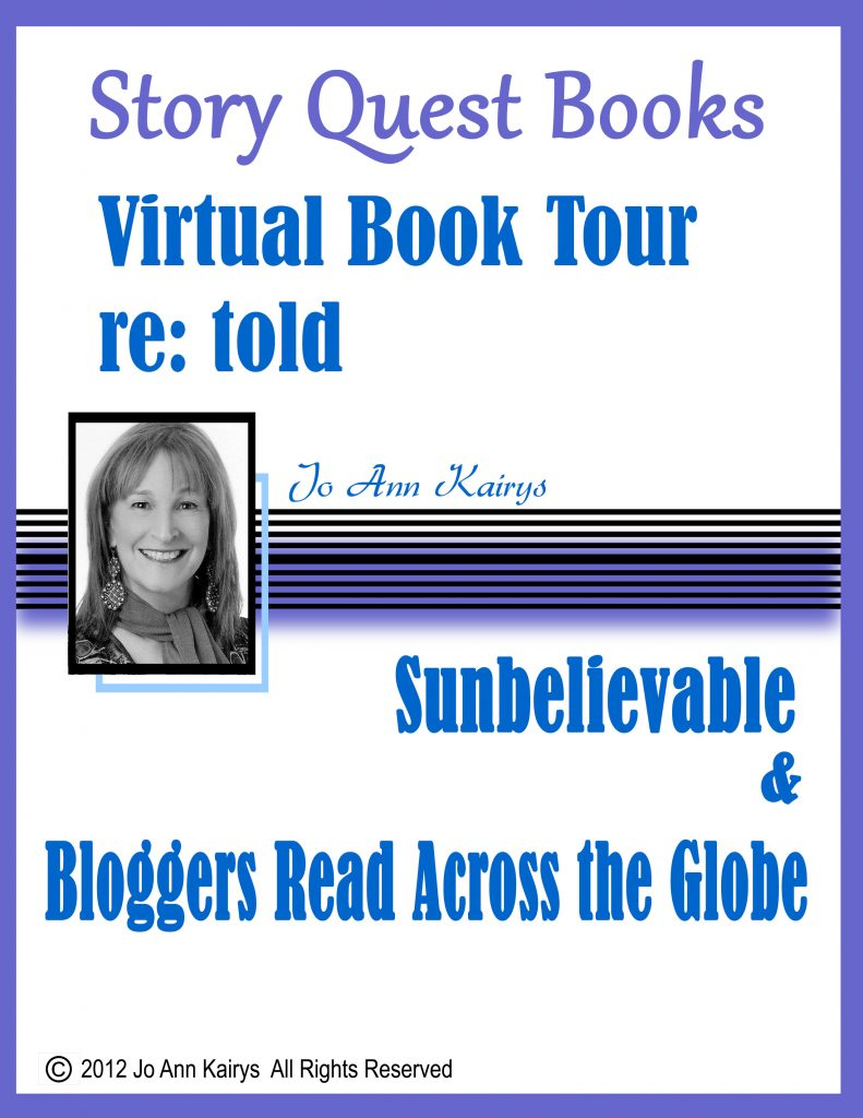 Jo Ann Kairys: Virtual Book Tour Summary: Sunbelievable Book & Bloggers Read Across the Globe (BRAG)
